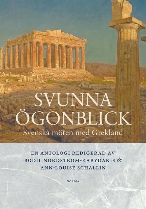 Book Cover: Svunna ögonblick - Svenska möten med Grekland