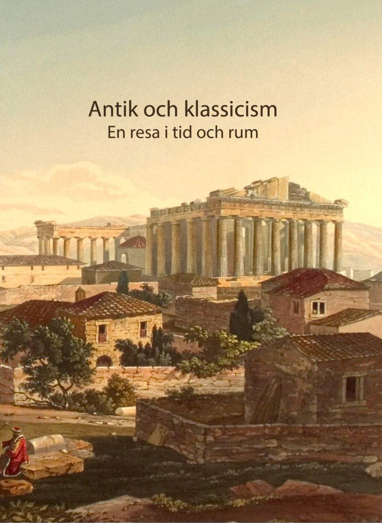 Book Cover: Antik och klassicism - En resa i tid och rum